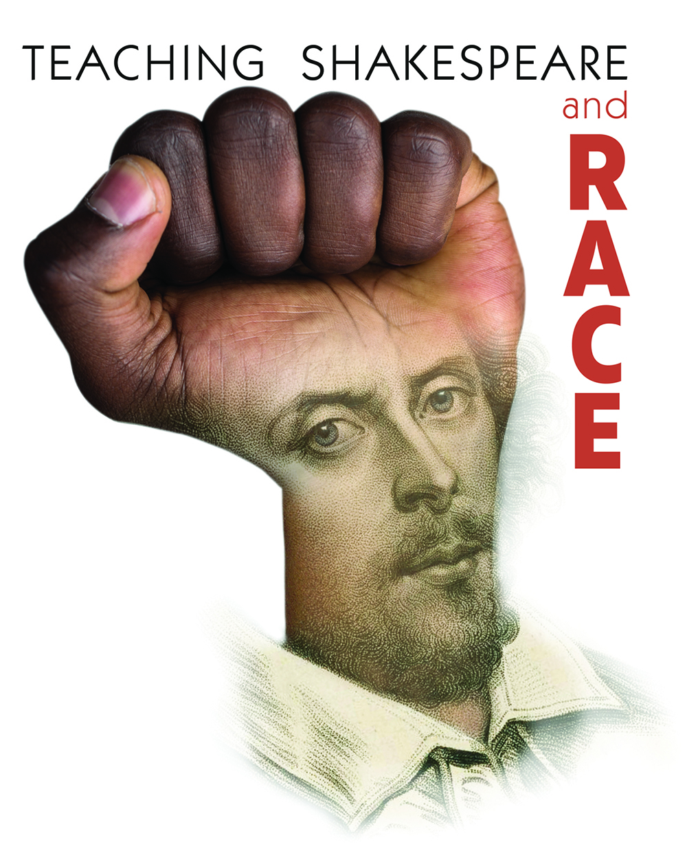 Text: Teaching Shakespeare and Race, image of Shakespeare's face over a fist
