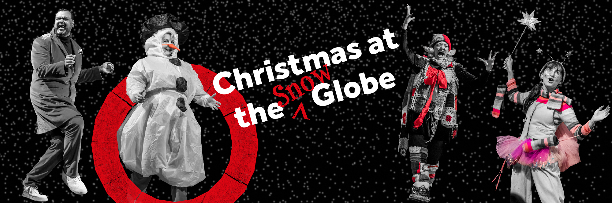 A group of actors wearing festive outfits, including a snowman costume and fairy, stand in various poses before a black snowy background, with the text: Christmas at the (Snow) Globe.
