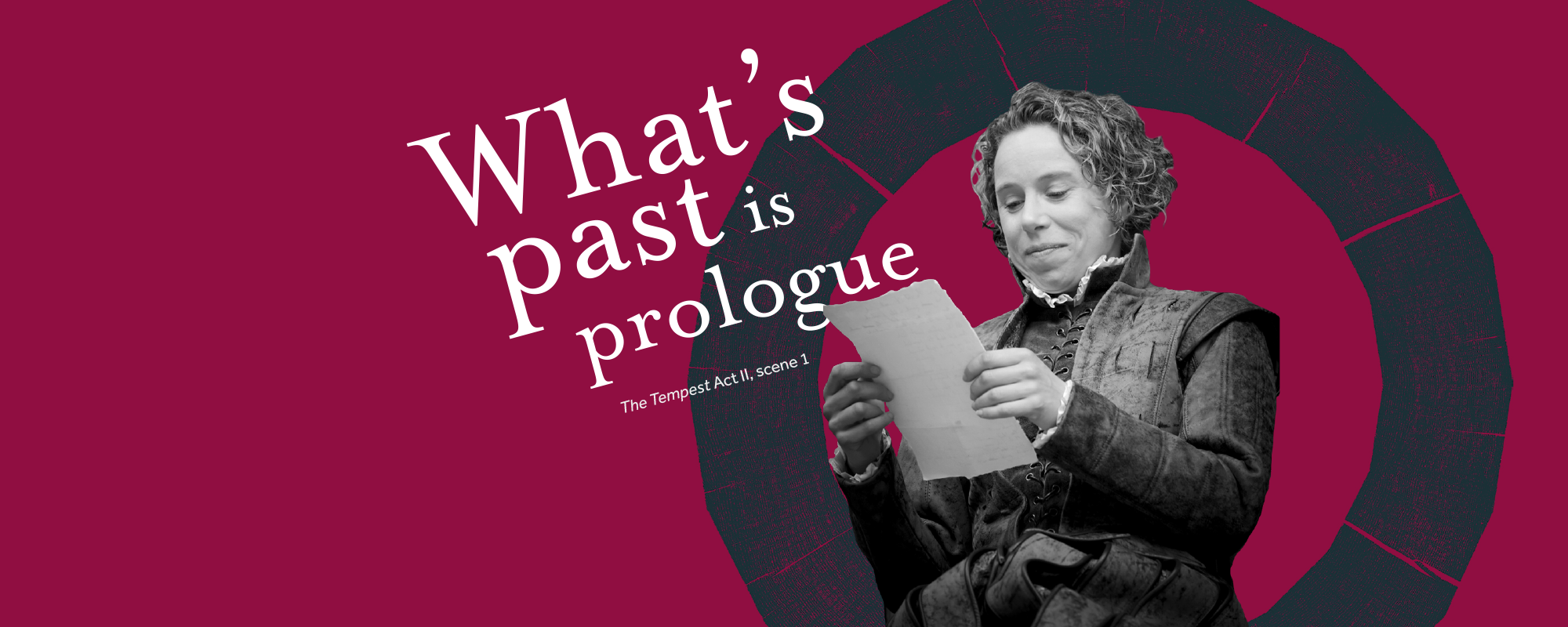 A solid purple background featuring the Globe circular logo, with a black and white photograph of Michelle Terry reading a letter, alongside the quote: What's past is prologue